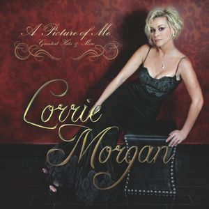 A Picture Of Me - Greatest Hits & More , Lorrie Morgan