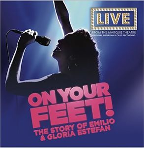 On Your Feet: The Story Of Emilio & Gloria Estefan