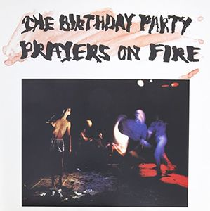 Prayers On Fire [Import] , The Birthday Party