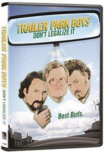 Trailer Park Boys: Don't Legalize It [Import]