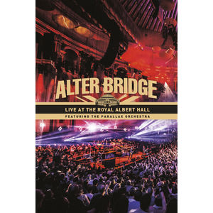 Live At The Royal Albert Hall , Alter Bridge