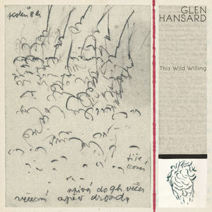 This Wild Willing , Glen Hansard