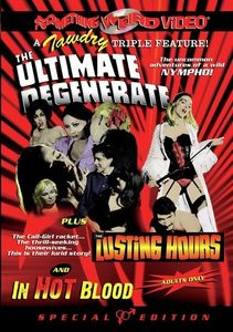 The Ultimate Degenerate /  The Lusting Hours /  In Hot Blood