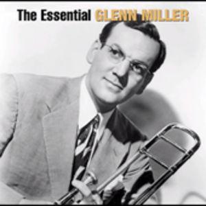 Essential Glenn Miller