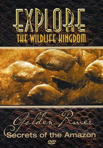 Explore the Wildlife Kingdom: Secrets of the Golden River