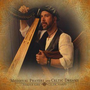 Medieval Prayers & Celtic Dreams