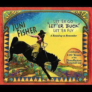 Let Er Go Let Er Buck Let Er Fly