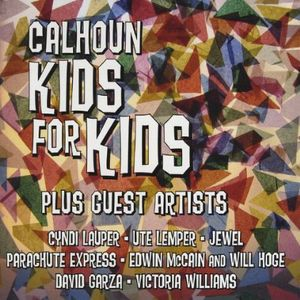 Calhoun Kids for Kids Plus Guest Artists /  Various
