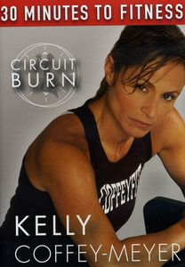 30 Minutes to Fitness: Circuit Burn With Kelly Coffey-Meyer