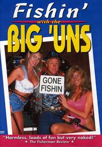 Fishing With the Big 'Uns