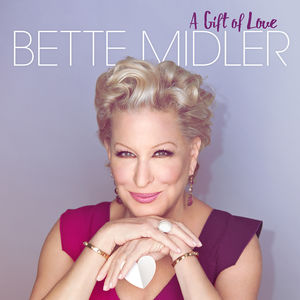 A Gift Of Love , Bette Midler
