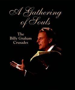 Gathering of Souls: The Billy Graham Crusades