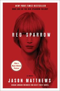 Red Sparrow: A Novel (Movie Tie In)