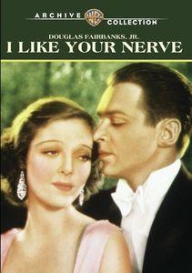 I Like Your Nerve