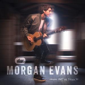 Things That We Drink To , Morgan Evans