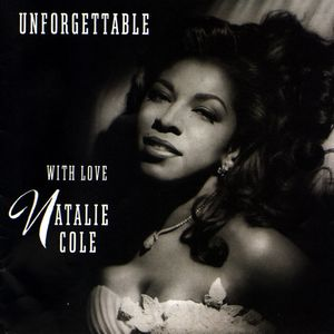 Unforgettable , Natalie Cole
