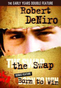 Robert Deniro Double Feature: The Swap /  Born to Win