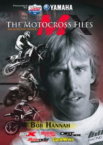 The Motocross Files: Season One: Bob Hannah