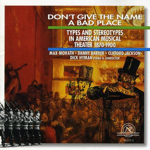 Don't Give Name Bad Place (1870-1900) /  Various