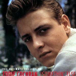 Somethin Else: The Ultimate Collection , Eddie Cochran