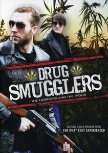 Drug Smugglers: The Horrors and the Highs