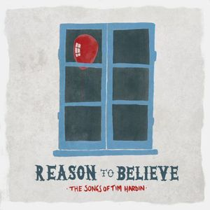 Reason to Believe: Songs of Tim Hardin /  Various [Import] , Various Artists