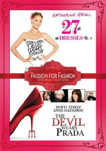 27 Dresses /  The Devil Wears Prada