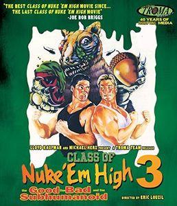 Class of Nuke 'Em High III: The Good, The Bad and the Subhumanoid