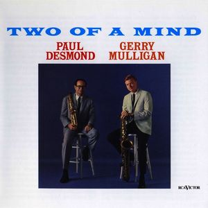 Two of a Mind , Paul Desmond & Gerry Mulligan