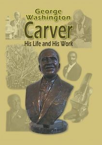 The Life of George Washington Carver