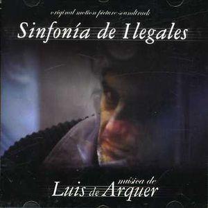 Symphony of Illegals (Sinfonia de Ilegales) [Import]