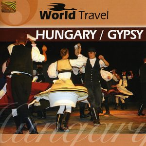 World Travel: Hungary/ Gypsy
