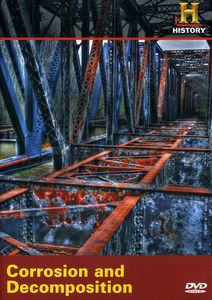 Modern Marvels: Corrosion & Decomposition
