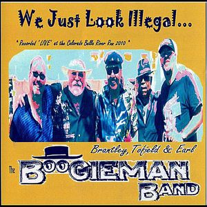 John Earl's Boogieman Band: We Just Look Illegal