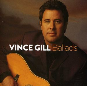 Ballads , Vince Gill