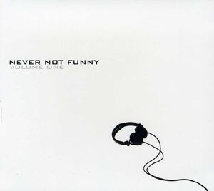 Never Not Funny Volume One