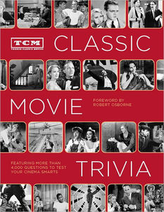 Classic Movie Trivia: Featuring More Than 4,000 Questions to Test Your Trivia Smarts (Turner Classic Movies)