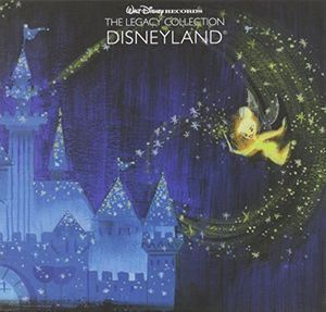 Walt Disney Records The Legacy Collection: Disneyland