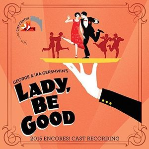 Lady Be Good (2015 Encores Cast Recording)