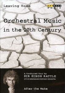 Leaving Home 6: Orchestral Music in the 20th Century