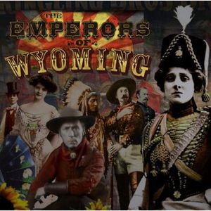Emperors of Wyoming [Import]