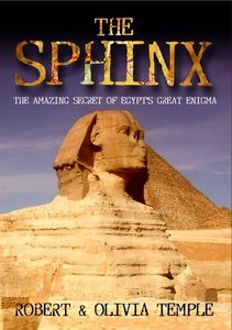 The Sphinx: The Amazing Secret of Egypt's Great Enigma