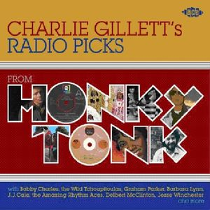Charlie Gillett's Radio Picks: From Honky Tonk [Import]