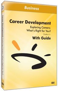 Exploring Careers: Whats Right for You?