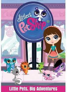 The Littlest Pet Shop: Little Pets, Big Adventures
