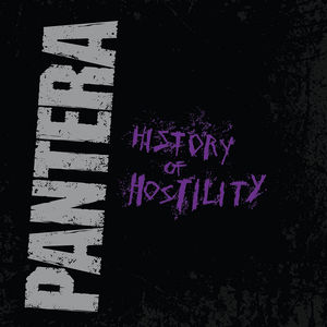 History of Hostility [Import] , Pantera