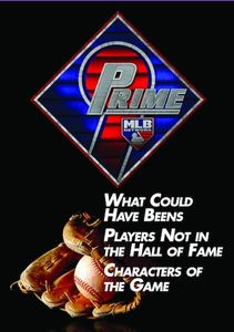 Prime 9: What Could Have Beens. Players Not in the Hall of Fame.Characters of the Game.