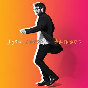 Bridges , Josh Groban