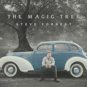 The Magic Tree , Steve Forbert