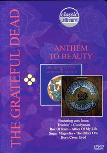 Classic Albums: The Grateful Dead: Anthem to Beauty
